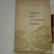Libros de segunda mano: ASPETTI DEL TERMALISMO ITALIANO, ATTILIO VALENTE 1963 EN ITALIANO (T 1-8). Lote 195627587
