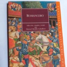 Libros de segunda mano: ROMANCERO. SELECCIÓN ESTUDIO Y NOTAS DE MANUEL MORILLO CABALLERO . 1999 . . LITERATURA ENSAYO. Lote 195642413
