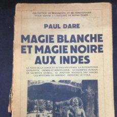 Libros de segunda mano: MAGIE BLANCHE ET MAGIE NOIRE AUX INDIES - PAUL DARE - PAYOT PARIS - 1939 - 192 PAGINAS - 23X14,5CM. Lote 195696616