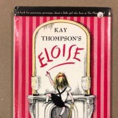 Libros de segunda mano: ELOISE. KAY THOMPSON. DRAWINGS BY HILARY KNIGHT. ED. SIMON AND SCHUSTER (NY).. Lote 195711245