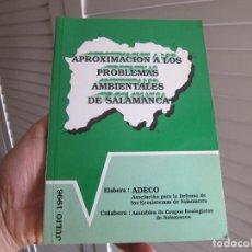 Libros de segunda mano: APROXIMACION A LOS PROBLEMAS AMBIENTALES DE SALAMANCA 1996. Lote 195731611