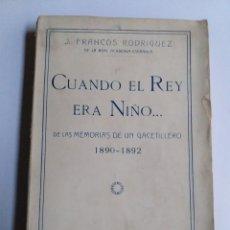 Livros em segunda mão: CUANDO EL REY ERA NIÑO. DE LAS MEMORIAS DE UN GACETILLERO 1890 1892 . HISTORIA Y ARTE XIX. Lote 195758830
