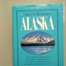 Libros de segunda mano: ALASKA JAMES A. MICHENER. Lote 195788366