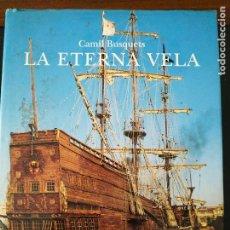 Libros de segunda mano: LA ETERNA VELA. CAMIL BUSQUETS. Lote 195842768
