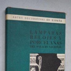 Libros de segunda mano: LAMPARAS, RELOJES Y PORCELANAS DEL PALACIO NACIONAL.. Lote 195849232