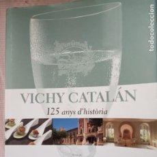 Libros de segunda mano: VICHY CATALÁN 125 ANYS D'HISTORIA NATALIA PIERNAS 1 EDICIÓN 2009. Lote 195869277