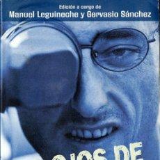 Libros de segunda mano: LOS OJOS DE LA GUERRA (RECOPILACIÓN DE MANUEL LEGUINECHE Y GERVASIO SÁNCHEZ). Lote 195910177