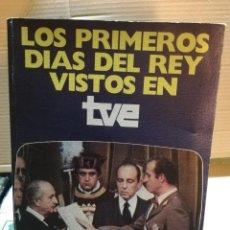 Libros de segunda mano: LOS PRIMEROS DÍAS DEL REY VISTOS EN TVE.. Lote 195924245