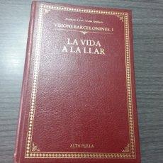 Libros de segunda mano: VISIONS BARCELONINES, I LA VIDA A LA LLAR, POR FRANCESC CURET I LOLA ANGLADA. Lote 195934583
