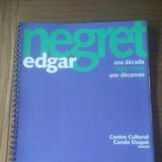 Libros de segunda mano: EDGAR NEGRET Y CARLOS ROJAS UNA DECADA 1985/1995. Lote 195957455