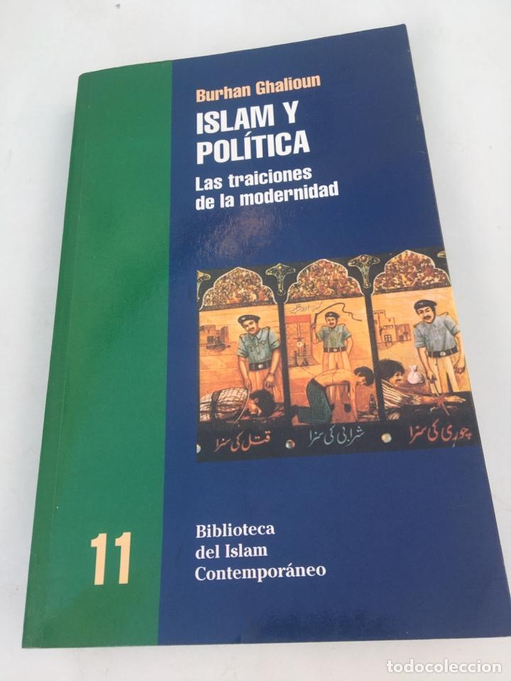 ISLAM Y POLÍTICA LAS TRADICIONES DE LA MODERNIDAD BURHAN GHALIOUN NUM 11 (Libros de Segunda Mano - Pensamiento - Otros)