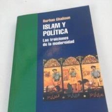Libros de segunda mano: ISLAM Y POLÍTICA LAS TRADICIONES DE LA MODERNIDAD BURHAN GHALIOUN NUM 11. Lote 195966766