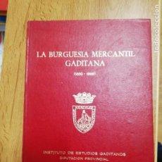 Libros de segunda mano: LA BURGUESÍA MERCANTIL GADITANA (1650-1868). Lote 195992901