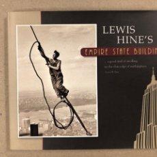 Libros de segunda mano: LEWIS HINE'S EMPIRE STATE BUILDING (2008). LIBRO FOTOGRÁFICO CONSTRUCCIÓN DEL MÍTICO EDIFICIO.. Lote 195994567