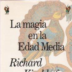 Libros de segunda mano: LA MAGIA EN LA EDAD MEDIA / RICHARD KIECKHEFER. Lote 195996948