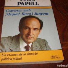 Livros em segunda mão: CONVERSES AMB MIQUEL ROCA I JUNYENT. ANTONIO PAPELL. EN CATALÁN. UN EXAMEN SITUACIÓ POLÍTICA ACTUAL. Lote 196002027
