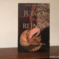 Libros de segunda mano: JUEGO DE REINAS. LAS MUJERES QUE DOMINARON EL SIGLO XVI. SARAH GRISTWOOD. ARIEL. Lote 196010808