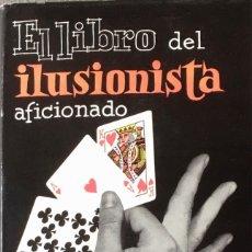 Libros de segunda mano: EL LIBRO DEL ILUSIONISTA AFICIONADO. R. REMARTINEZ./ A. FLORENSA.. Lote 196020596