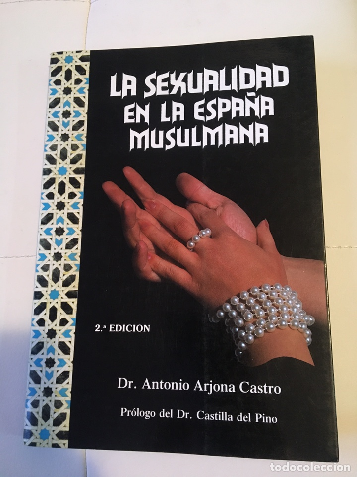 LA SEXUALIDAD EN LA ESPAÑA MUSULMANA 2 A EDICIÓN ANTONIO ARJONA (Libros de Segunda Mano - Pensamiento - Otros)