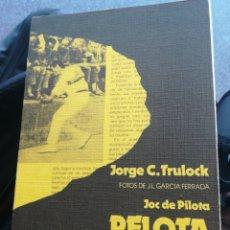 Libros de segunda mano: PELOTA VALENCIANA JOC DE PILOTA Y JORGE C TRULOCK 1973 MUY ILUSTRADO. Lote 196043527