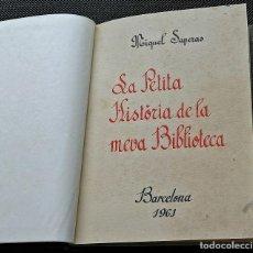 Libros de segunda mano: LA PETITA HISTORIA DE LA MEVA BIBLIOTECA – MIQUEL SAPERAS – BARCELONA - 1961. Lote 196062697