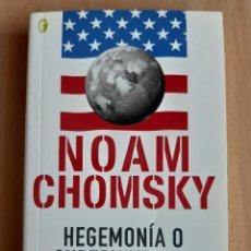 Livros em segunda mão: HEGEMONÍA O SUPERVIVENCIA. LA ESTRATEGIA IMPERIALISTA DE ESTADOS UNIDOS. NOAM CHOMSKY.. Lote 196162115