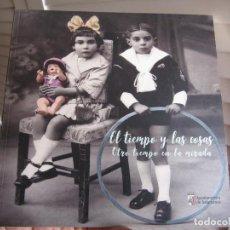 Libros de segunda mano: EL TIEMPO Y LAS COSAS. OTRO TIEMPO EN LA MIRADA. Lote 196187792