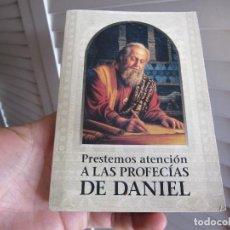 Libros de segunda mano: PRESTEMOS ATENCIÓN A LAS PROFECÍAS DE DANIEL. Lote 196188173
