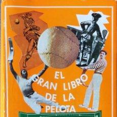 Libros de segunda mano: EL GRAN LIBRO DE LA PELOTA. LUIS BOMBÍN FERNANDEZ./ RODOLFO BOZAS-URRUTIA.. Lote 196232530