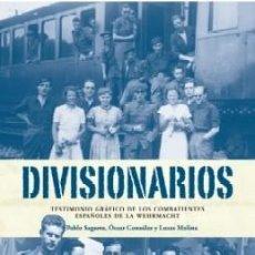Livros em segunda mão: DIVISIONARIOS. TESTIMONIO GRAFICO DE LOS COMBATIENTES ESPAÑOLES DE LA WEHRMACHT. H-871. Lote 251985905