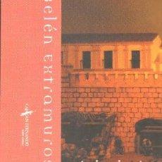 Libri di seconda mano: BELEN EXTRAMUROS. A-BELÉN-050,3. Lote 291211288