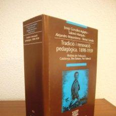 Libros de segunda mano: TRADICIÓ I RENOVACIÓ PEDAGÒGICA 1898-1939. HISTÒRIA DE L'EDUCACIÓ A CATALUNYA, BALEARS, VALÈNCIA . Lote 196359388