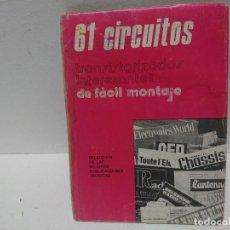 Livros em segunda mão: 61 CIRCUITOS TRANSISTORIZADOS INTERESANTES DE FÁCIL MONTAJE. Lote 196386972