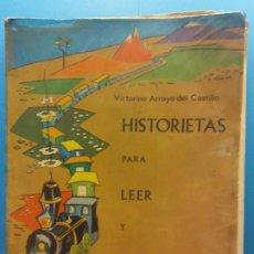 Livres d'occasion: HISTORIETAS PARA LEER Y ESCRIBIR. VICTORINO ARROYO DEL CASTILLO. EDITORIAL ANAYA. Lote 196448328