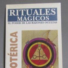 Libros de segunda mano: ESOTERICA RITUALES MAGICOS EL PODER DE LAS RAZONES OCULTAS EDITORIAL ASTRI 1999. Lote 196547702