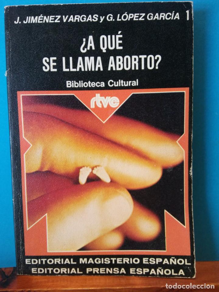 ¿A QUE SE LLAMA ABORTO?.J.JIMENEZ VARGAS Y LOPEZ GARCIA.EDITORIAL MAGISTERIO ESPAÑOL (Libros de Segunda Mano - Ciencias, Manuales y Oficios - Otros)
