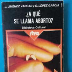 Libros de segunda mano: ¿A QUE SE LLAMA ABORTO?.J.JIMENEZ VARGAS Y LOPEZ GARCIA.EDITORIAL MAGISTERIO ESPAÑOL. Lote 196594496