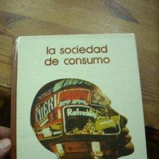 Livres d'occasion: LA SOCIEDAD DE CONSUMO. L.14508-741. Lote 196755588