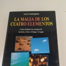 Libros de segunda mano: LA MAGIA DE LOS CUATRO ELEMENTOS. Lote 196763922