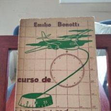 Libros de segunda mano: CURSO DE NAVEGACIÓN AÉREA--EMILIO BONOTTI--EDITORAL HOBBY-ARGENTINA-1956. Lote 196874587