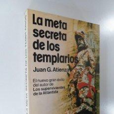 Libros de segunda mano: LA META SECRETA DE LOS TEMPLARIOS JUAN ATIENZA. Lote 196892500