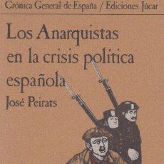 Libros de segunda mano: LOS ANARQUISTAS EN LA CRISIS POLÍTICA ESPAÑOLA. JOSÉ PEIRATS (1977). Lote 196976198