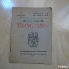 Libros de segunda mano: ESPAÑA Y FRANCO - GIMENEZ CABALLERO - FALANGE - EDICIONES LOS COMBATIENTES - AÑO 1938. Lote 197068307