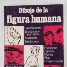 Libros de segunda mano: DIBUJO DE LA FIGURA HUMANA. JOSE LLOBERA. 1º EDICION 1973. Lote 197078807