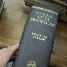 Livres d'occasion: MANUAL DE PRODUCCIÓN, L. P. ALFORD, J. R. BANGS. L.36-133. Lote 197086686