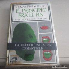 Libri di seconda mano: OSCAR KISS MAERTH EL PRINCIPIO ERA EL FIN. Lote 197092227