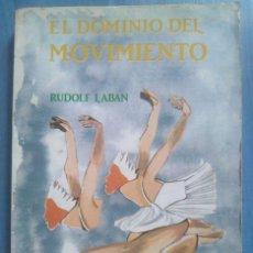 Libros de segunda mano: RUDOLF LABAN: EL DOMINIO DEL MOVIMIENTO. Lote 197108676