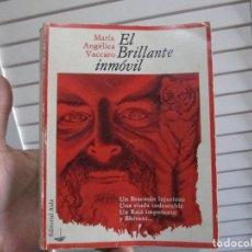 Libros de segunda mano: EL BRILLANTE INMOVIL (Mª ANGÉLICA VACCARO). Lote 197124835