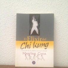 Libros de segunda mano: MANTAK CHIA: EL ELIXIR DEL CHI KUNG: CREACIÓN DE LA PÍLDORA TERRENAL DORADA. Lote 197137081
