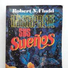 Libros de segunda mano: INTERPRETE SUS SUEÑOS - ROBERT FLUDD . Lote 197139383